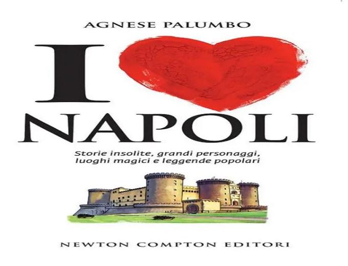 I love Napoli : Storie insolite e luoghi magici