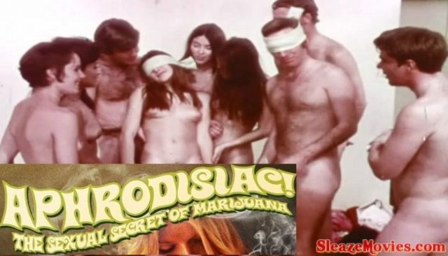 Aphrodisiac ! The Sexual Secret Of Marijuana (1971) watch online