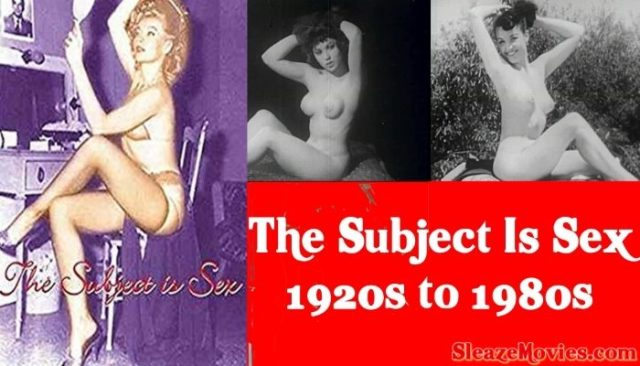 The Subject Is Sex (1920s-1980s) watch online