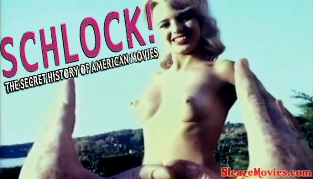 Schlock! The Secret History of American Movies (2001) watch uncut
