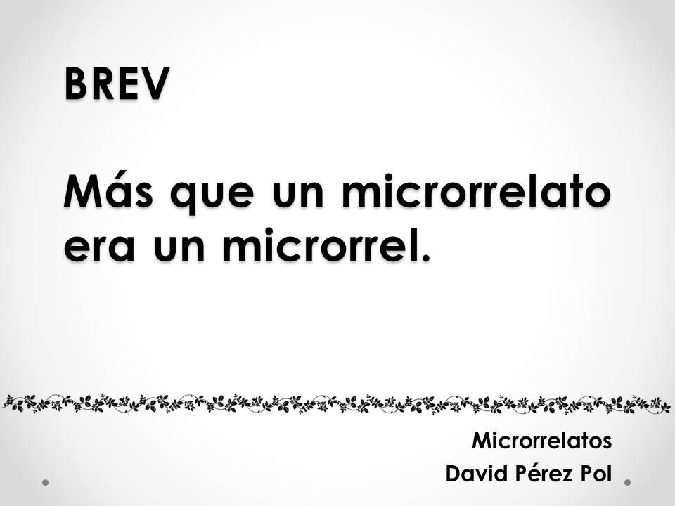 Brev, microrrelato de David Pérez Pol
