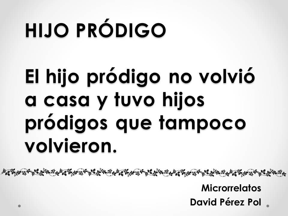 Hijo pródigo, microrrelato de David Pérez Pol