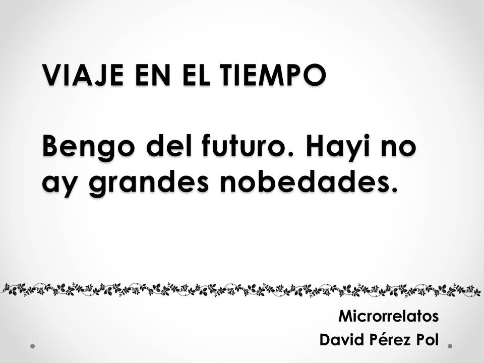 Microrrelato Viaje en el tiempo de David Pérez Pol