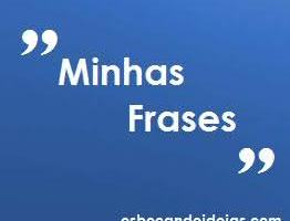 Minhas Frases [6]