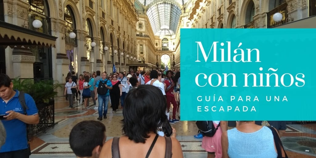 Guía para una escapada a Milán con niños