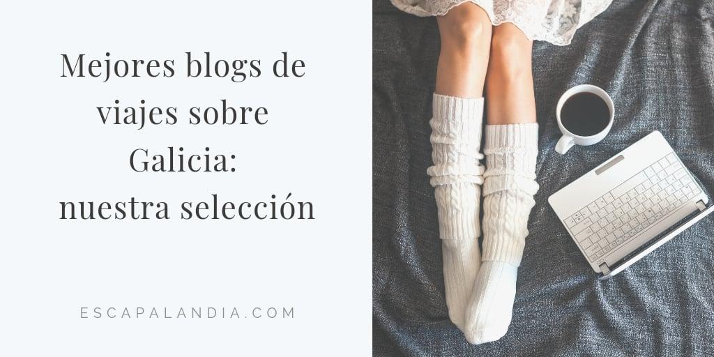 Mejores blogs de viajes sobre Galicia: nuestra selección