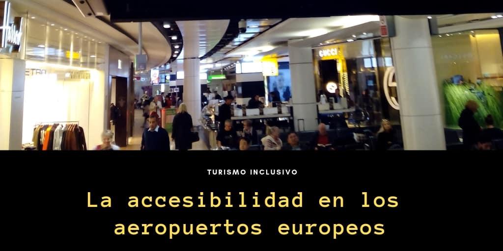 La accesibilidad en los aeropuertos europeos