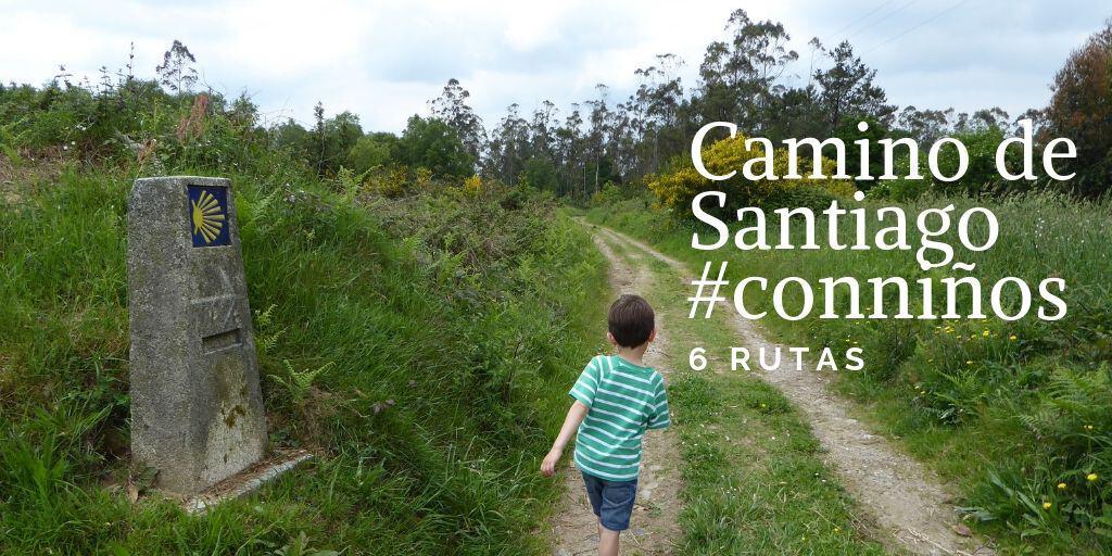 El Camino De Santiago Con Niños En Seis Rutas Escapalandia