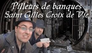 Pilleurs de banque Saint Gilles Croix de Vie