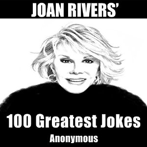 Joan Rivers 100 Greatest Jokes