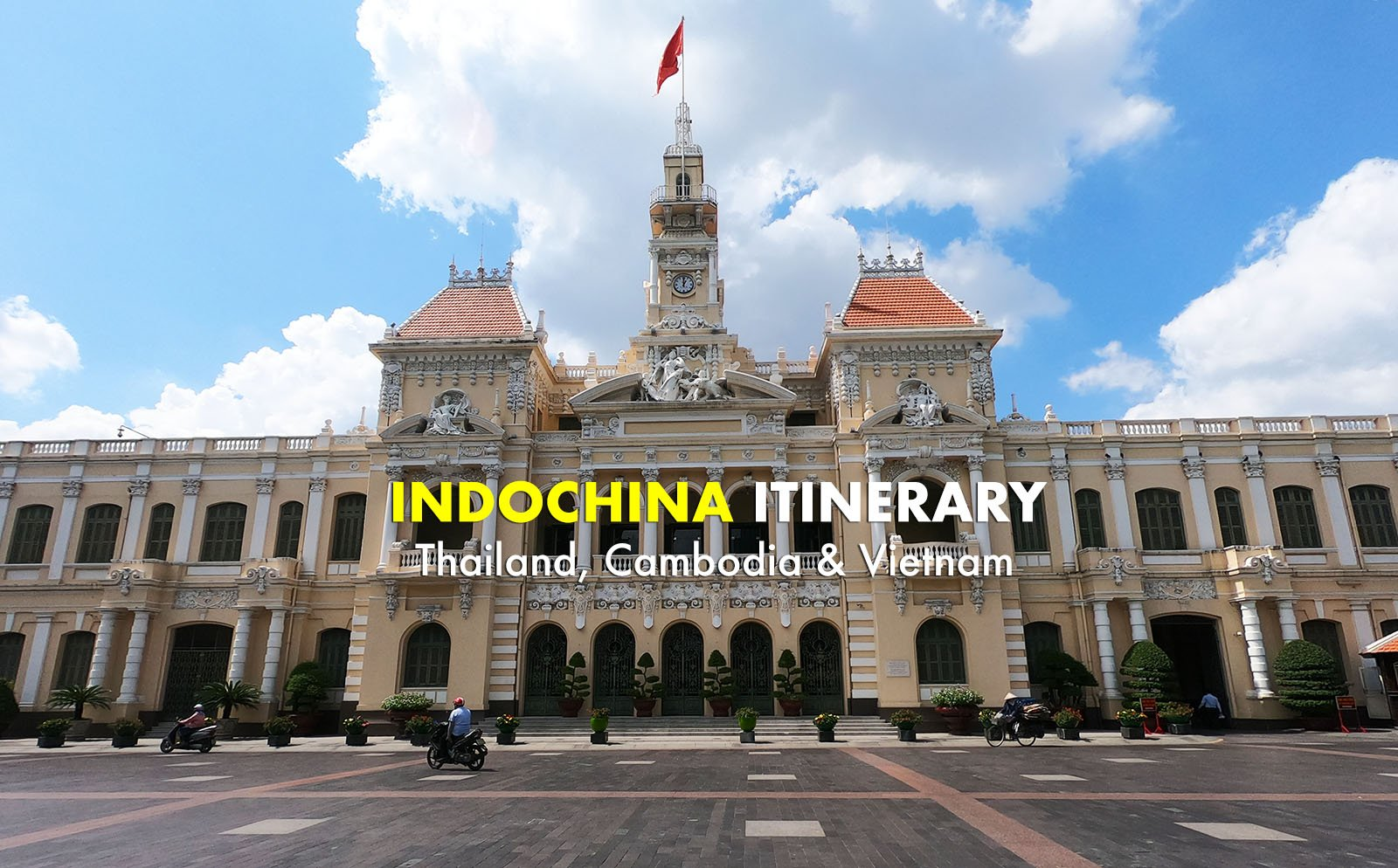 10 Days Indochina Itinerary + Expenses [Vietnam, Cambodia, Thailand]
