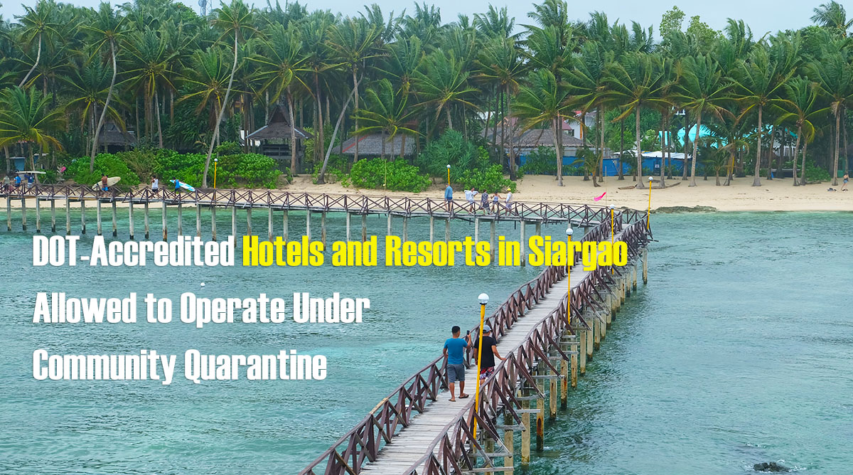 2021 DOT-Accredited Hotels and Resorts in Siargao Allowed to Operate Under CQ
