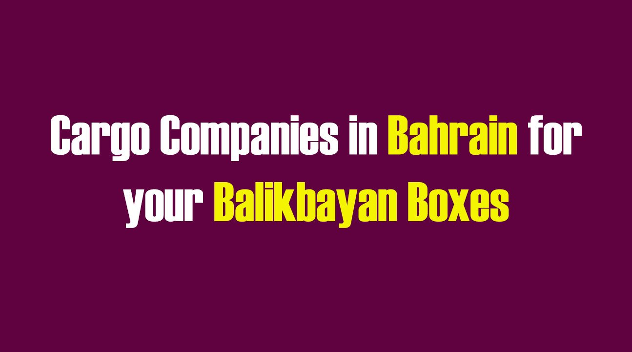 List of Cargo Companies in Bahrain for your Balikbayan Boxes