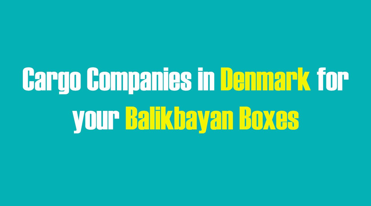 List of Cargo Companies in Denmark for your Balikbayan Boxes