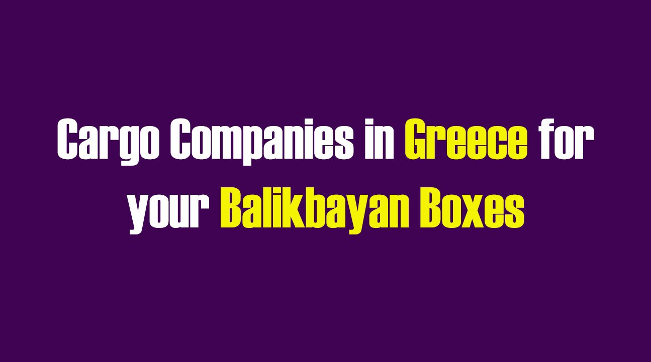 List of Cargo Companies in Greece for your Balikbayan Boxes