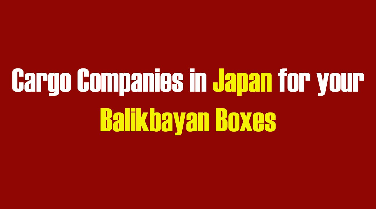 List of Cargo Companies in Japan for your Balikbayan Boxes