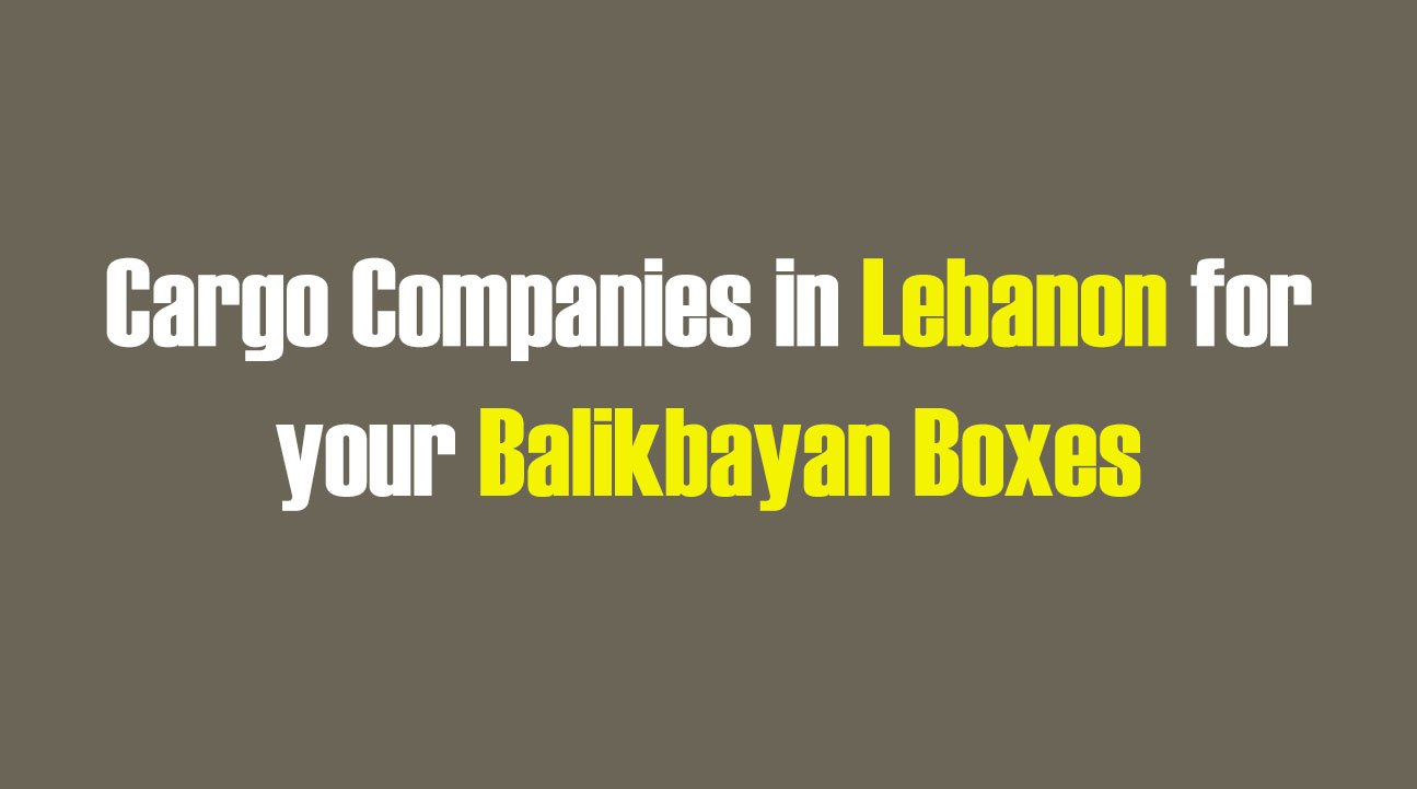 List of Cargo Companies in Lebanon for your Balikbayan Boxes