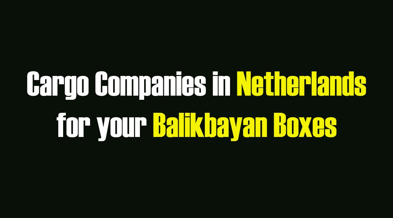 List of Cargo Companies in the Netherlands for your Balikbayan Boxes