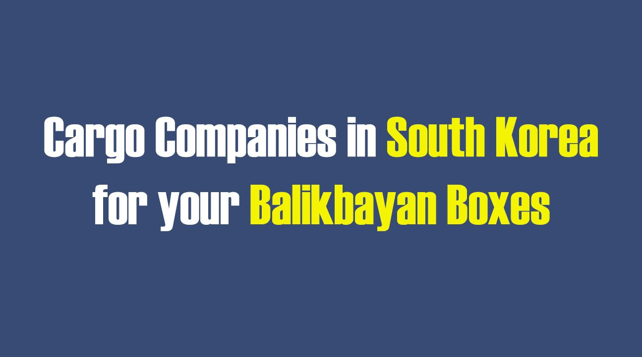 List of Cargo Companies in South Korea for your Balikbayan Boxes