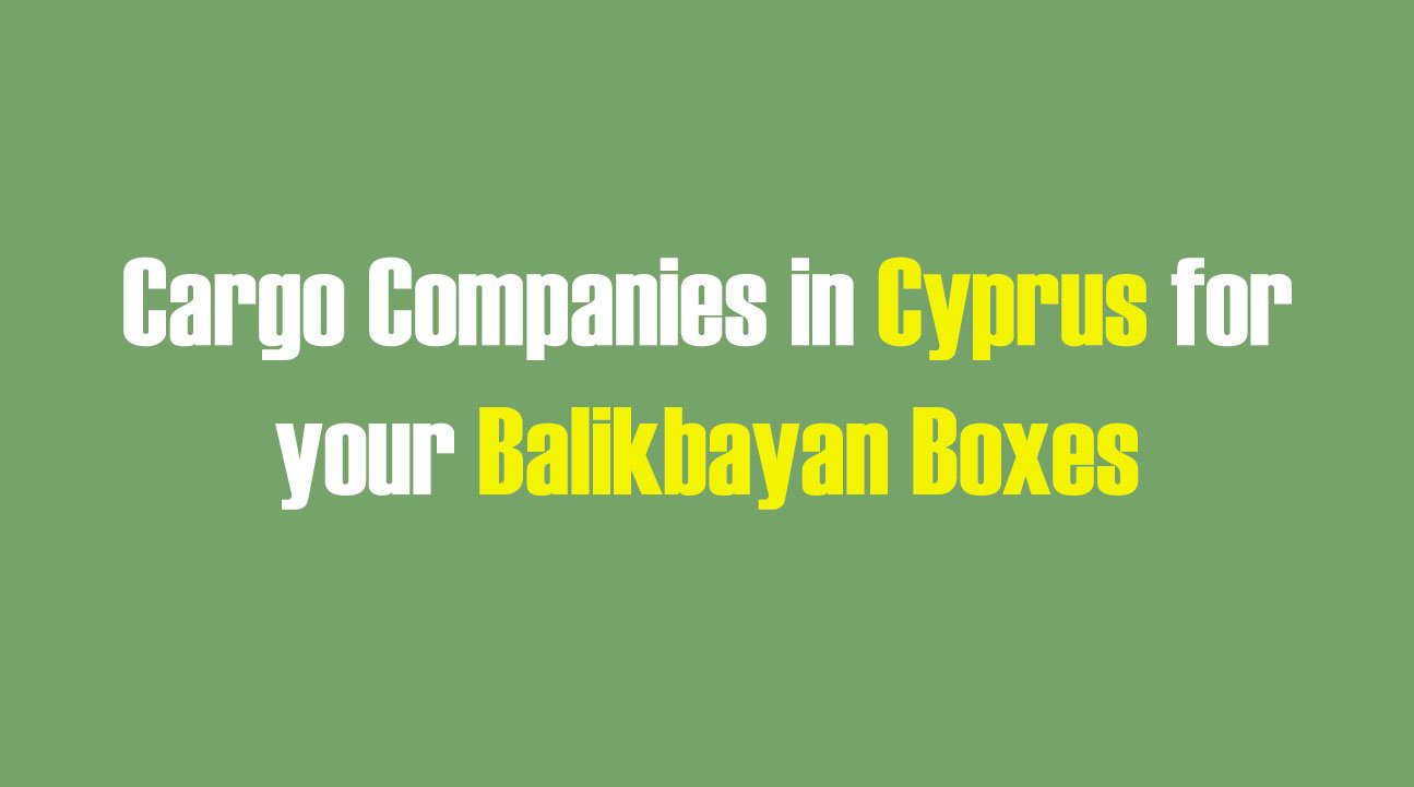 List of Cargo Companies in Cyprus for your Balikbayan Boxes