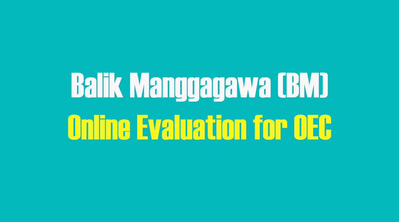 Balik Manggagawa (BM) Online Evaluation for OEC
