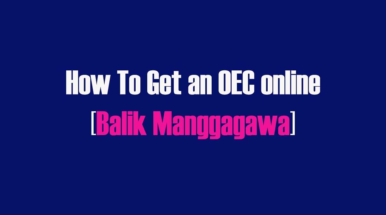 How To Get an OEC online [Balik Manggagawa]