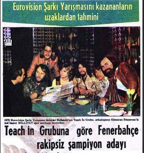 1975 Eurovision Şarkı Yarışması'nı Ding-a-dong şarkısıyla kazanan Teach-In grubuna göre 1974-1975 sezon şampiyonu rakipsiz Fenerbahçe olacakmış. Böyle bir yoruma mı şaşıralım yoksa buna yönelik bir soru yöneltilmesine mi bilemedik doğrusu.. Ancak grubun yorumu doğru çıkıyor ve Fenerbahçe o sene şampiyonluğa ulaşıyor.