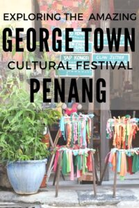 Exploring the unmissable George Town Cultural Festival, Penang. Find out all about it here.