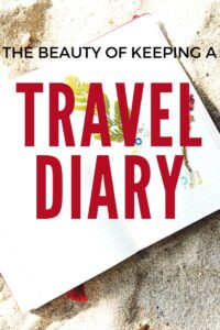 Have you ever been asked the question 'if your home was burning down and you had to grab one possession to take with you what would it be?' Well, mine would be my travel diary. Find out why I love it so much and why you should be keeping one too.