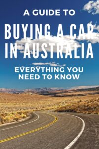 "Buying-a-car-in-australia-200x300.png"" alt=""Buying a car in Australia can seem a bit like a minefield, and I definitely made some bad mistakes along the way. So click here to find out everything you need to know about buying a car in Australia and my mistakes to avoid"