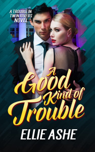 A Good Kind of Trouble final copy