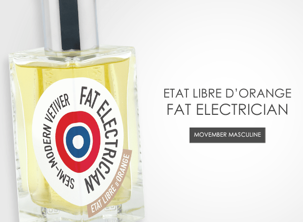 Movember Masculines Part 4: Fat Electrician by Etat Libre d'Orange