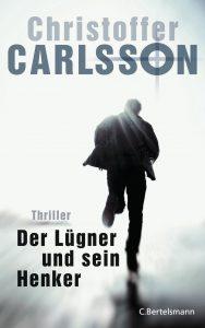 Der Luegner und sein Henker von Christoffer Carlsson