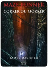 Livro Maze Runner - Correr ou Morrer - James Dashner