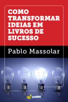 Como Transformar Ideias em Livros de Sucesso
