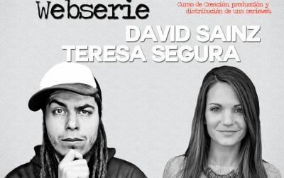 Curso de Creación de una serieweb con David Sainz y Teresa Segura