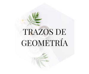 TRAZOS DE GEOMETRIA