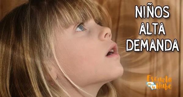 niños alta demanda, como educar a niños de alta demanda