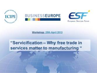 ECIPE-BUSINESSEUROPE-ESF Workshop on Servicification - 25 April 2013 - opening
