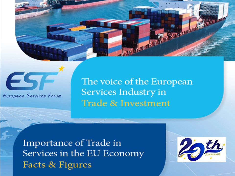 ESF Brochure on the importance of Trade in Services in the EU Economy = Facts & Figures - GDP - FDI - Jobs - Modes of Supply