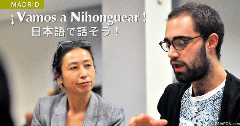¡Vamos a Nihonguear! 日本語で話そう! 国際交流基金マドリード文化センター主催 第5回日本語会話クラブ