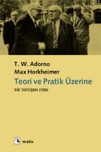 Teori-ve-Pratik-uzerine-bir-tartisma-yazisi-Max-Horkheimer- Theodor-Adorno