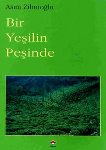 Bir-Yesili-Pesinde-Asim-Zihnioglu