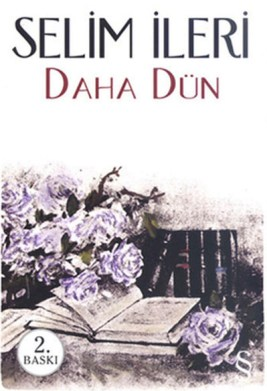 Daha-Dun_Selim-İleri