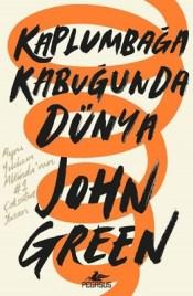 Kaplumbaga Kabugunda Dunya -John Green