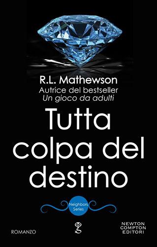 Tutta colpa del destino R.L. Mathewson