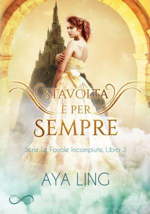 Stavolta è per sempre di Aya Ling