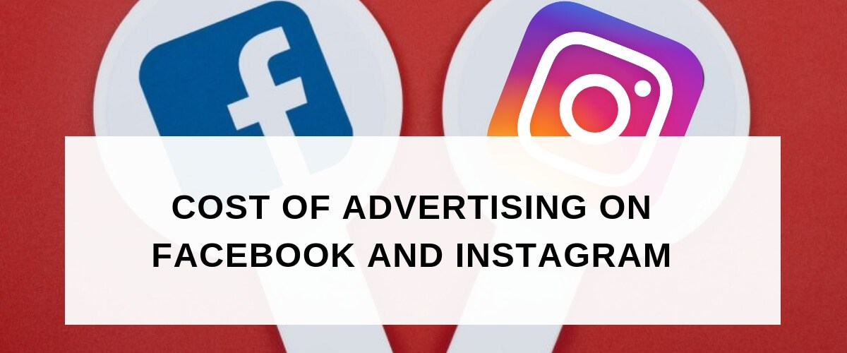 how much do ads cost on facebook and Instagram advertising cost