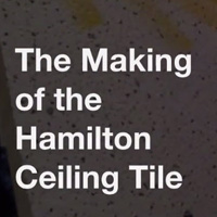 VIDEO: The Making of the Hamilton Ceiling Tile