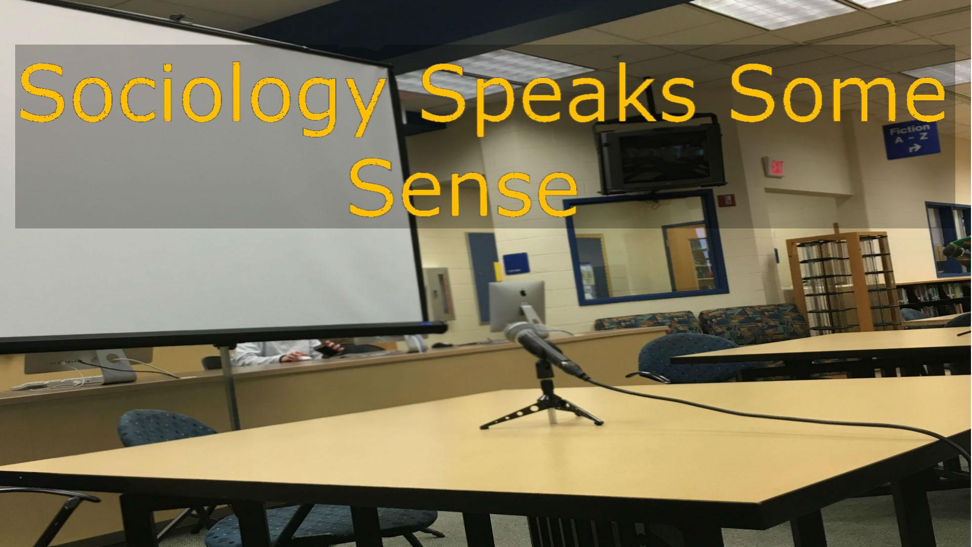 Sociology Speaks Some Sense!